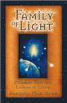The Family of Light: Pleiadian Tales and Lessons in Living