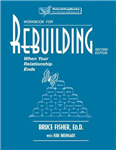 Rebuilding Workbook, 2nd Edition: When Your Relationship Ends