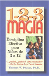 1-2-3 Magia: Diciplina Efectiva Para Ninos De 2 a 12 / 1-2-3 Magic: Effective Discipline for Children 2-12: Effective Discipline for Children 2-12
