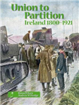 Union to Partition: Ireland, 1800-1921