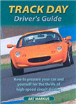 Track Day Driver\'s Guide: How to Prepare Your Car and Yourself for the Thrills of High-speed Circuit Driving