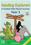 Reading Explorers - Year 3: A Guided Skills-based Journey