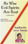 Be Wise, Evil Spirits are Real