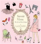 Savoir Vivre by Laduree: The Art of Fine Living
