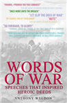 Words of War: Speeches That Inspired Heroic Deeds