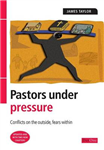 Pastors Under Pressure: Conflicts on the Outside, Conflicts within