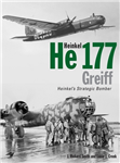 Heinkel He177 Greiff: Heinkel\'s Strategic Bomber