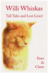 Willi Whizkas, Tall Tales and Lost Lives