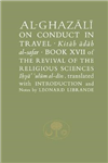 Al-Ghazali on Conduct in Travel: Book XVII of the Revival of the Religious Sciences