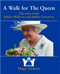 A Walk for the Queen: The Story of the Jubilee Walkway and Jubilee Greenway