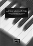 A Dance Class Anthology: The Royal Academy of Dance Guide to Ballet Class Accompaniment