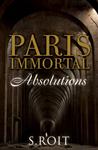 Paris Immortal: Absolutions