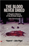 The Blood Never Dried: A People\'s History of the British Empire