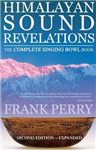 Himalayan Sound Revelations - 2nd Edition