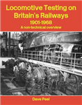 Locomotive Testing on Britain\'s Railways, 1901-1968: A Non-technical Overview