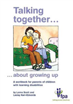 Talking Together... About Growing Up: A Workbook for Parents of Children with Learning Disabilities