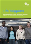 Life Happens: Health and Wellbeing Training Exercises to Encourage Resilience and Development in Young People