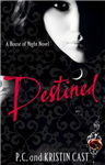 Destined: A House of Night Novel