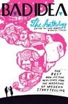 Bad Idea Anthology: The Best of Modern Storytelling