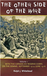 The Other Side of the Wire: With the German XIV Reserve Corps on the Somme, September 1914-June 1916: Volume 1