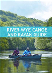 River Wye Canoe & Kayak Guide