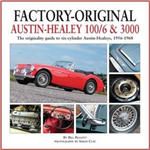 Factory-Original Austin-Healey 100/6 & 3000: The Originality Guide to Six-Cylinder Austin-Healeys, 1956-1968