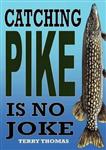 Catching Pike is No Joke