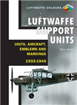 Luftwaffe Support Units and Aircraft: Units, Aircraft, Emblems and Markings 1933-1945