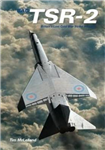 TSR.2: Britain\'s Lost Cold War Strike Aircraft