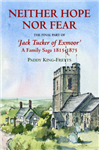 Neither Hope Nor Fear: The Final Part of Jacktucker of Exmoor - a Family Saga