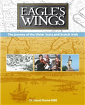 Eagle\'s Wings: The Journey of the Ulster-Scots and the Scotch-Irish