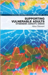 Supporting Vulnerable Adults: Citizenship, Capacity, Choice