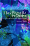 Injury Prevention in Children: A Primer for Students and Practitoners