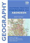 Geography Mapwork Practice Exercises 13+ Aberdeen: Practice Exercises for Common Entrance Preparation