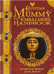 The Egyptian Mummy Embalmer\'s Handbook