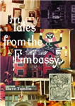 Tales from the Embassy - Communiques from the Guild of Transcultural Studies, 1976-1991