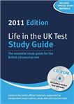 Life in the UK Test: Study Guide & CD-Rom: The Essential Study Guide for the British Citizenship Test with Interactive CD-Rom: 2011