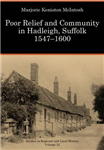 Poor Relief and Community in Hadleigh, Suffolk, 1547-1600: Volume 12