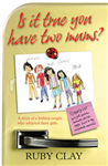 Is it True You Have Two Mums?