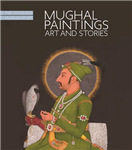 Mughal Paintings, Art and Stories