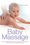 Baby Massage: Proven techniques to calm your baby and assist development