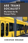 Are Trams Socialist?: Why Britain Has No Transport Policy