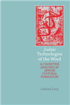 Judaic Technologies of the Word: A Cognitive Analysis of Jewish Cultural Formation