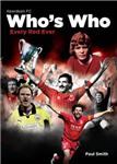 The Aberdeen Football Club Who\'s Who: An A-Z of Dons
