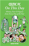 Celtic On This Day: History, Facts & Figures from Every Day of the Year