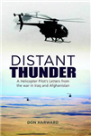 Distant Thunder: A Helicopter Pilot\'s Letters from War in Iraq and Afghanistan