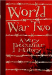 World War Two: A Very Peculiar History