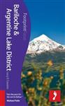 Bariloche & Argentine Lake District Footprint Focus Guide