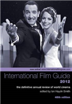 The International Film Guide 2012 - The Definitive  Annual Review of World Cinema, 48th Edition