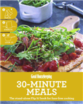 Good Housekeeping Cook It! 30-Minute Meals:The stand-alone Flip It! bookfor fuss-free cooking